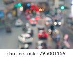 blur of traffic jam in the city ... | Shutterstock . vector #795001159