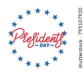 presidents day. typographic... | Shutterstock .eps vector #795107920
