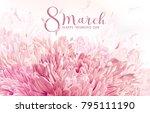 8 march flower vector greeting... | Shutterstock .eps vector #795111190