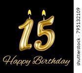 happy birthday  fifteen year.... | Shutterstock .eps vector #795132109