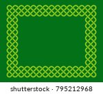 traditional green celtic style... | Shutterstock .eps vector #795212968