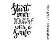 start your day with  a smile... | Shutterstock .eps vector #795253468