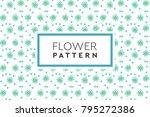 flower pattern vector. simple ... | Shutterstock .eps vector #795272386