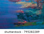 hand drawn oil painting.... | Shutterstock . vector #795282289