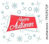happy autumn  beautiful... | Shutterstock .eps vector #795292729