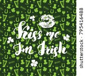 Kiss Me  I'm Irish. St Patrick...