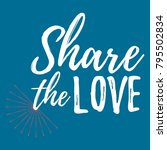 share the love label. font with ... | Shutterstock .eps vector #795502834