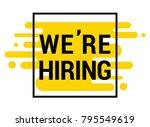 we're hiring. vector flat...   Shutterstock .eps vector #795549619