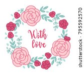 valentine wreath with roses ... | Shutterstock .eps vector #795592570