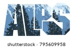 double exposure  mountains and... | Shutterstock .eps vector #795609958
