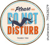 vintage metal sign   please do... | Shutterstock .eps vector #795628279
