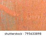 metal rust background   grunge... | Shutterstock . vector #795633898