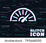 glitch effect. tachometer sign... | Shutterstock .eps vector #795668350