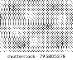 abstract halftone dotted grunge ... | Shutterstock .eps vector #795805378