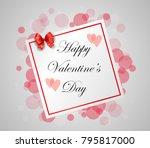 happy valentines day hand... | Shutterstock . vector #795817000