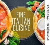 fine italian cuisine. pizza....   Shutterstock . vector #795898726