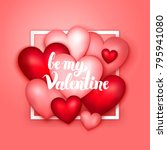 be my valentine hearts. vector... | Shutterstock .eps vector #795941080