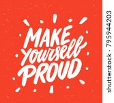 make yourself proud.... | Shutterstock .eps vector #795944203