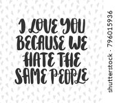 hand drawn lettering quote   i... | Shutterstock .eps vector #796015936
