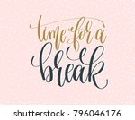 time for a break   gold and... | Shutterstock . vector #796046176