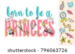 born to be a princess lettering ... | Shutterstock .eps vector #796063726