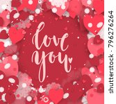 love you. hand drawn lettering... | Shutterstock .eps vector #796276264
