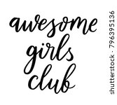 awesome girls club. hand drawn... | Shutterstock .eps vector #796395136