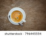 top view of hot coffee on wood... | Shutterstock . vector #796445554