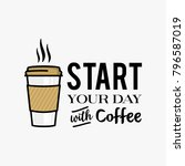 coffee motivation words design... | Shutterstock .eps vector #796587019