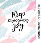 keep choosing joy. positive... | Shutterstock .eps vector #796806748