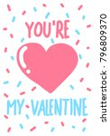 you're my valentine colorful... | Shutterstock .eps vector #796809370