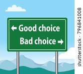 good choice bad choice road sign | Shutterstock .eps vector #796841008