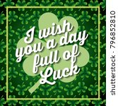 i wiss you a day full of luck... | Shutterstock .eps vector #796852810