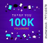 100 000 followers thank you... | Shutterstock .eps vector #797110378