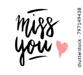 miss you hand written happy... | Shutterstock .eps vector #797149438