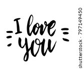 i love you hand written happy... | Shutterstock .eps vector #797149450