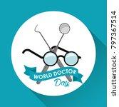 world doctor day   Shutterstock .eps vector #797367514