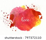 word love on watercolor... | Shutterstock . vector #797372110