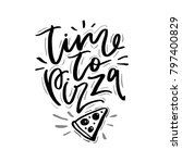 time to pizza phrase.... | Shutterstock .eps vector #797400829