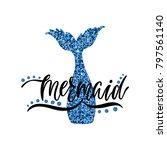 mermaid. hand drawn calligraphy ... | Shutterstock .eps vector #797561140