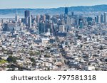 from twin peaks overlooking san ... | Shutterstock . vector #797581318
