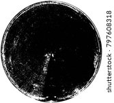 grunge black and white circle...   Shutterstock .eps vector #797608318