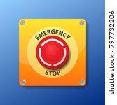 emergency stop button vector... | Shutterstock .eps vector #797732206