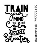 hand lettering train your mind...   Shutterstock .eps vector #797773690