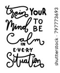 hand lettering train your mind...   Shutterstock .eps vector #797773693