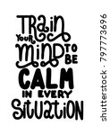 hand lettering train your mind... | Shutterstock .eps vector #797773696