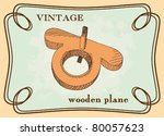 illustrated vector wooden plane ... | Shutterstock .eps vector #80057623