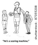 """he's a scoring machine."" 
