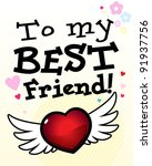 to my best friend. card.... | Shutterstock .eps vector #91937756