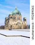 Berlin Cathedral (Berliner Dom) in Winter - stock photo